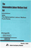 Maharashtra Labour Welfare Funds Act with Maharashtra Rules