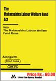 Maharashtra Labour Welfare Funds Act with Maharashtra Rules