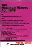 Minimum Wages Act with Maharashtra Rules (With Notifications Fixing Revising Miimum Rates of Wages in Mah.State for Schedule Employment)